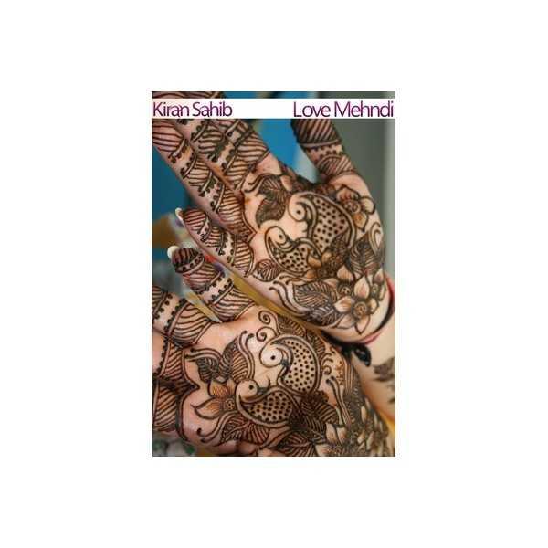 Love Mehndi Henna Patterns By Kiran Sahib